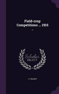 Field-Crop Competitions ... 1915 ..