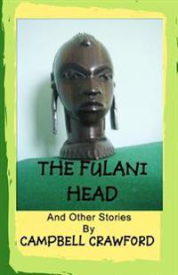 The Fulani Head: And Other Stories