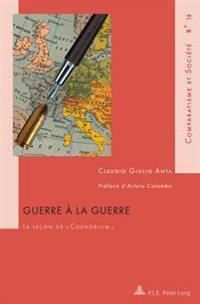 Guerre a la Guerre: La Lecon de Coenobium - Preface D'Arturo Colombo