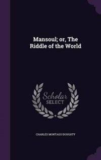Mansoul; Or, the Riddle of the World
