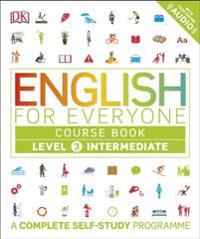 English for everyone course book level 3 intermediate - a complete self-stu