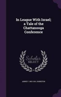 In League with Israel; A Tale of the Chattanooga Conference