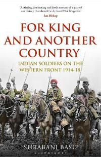 For king and another country - indian soldiers on the western front, 1914-1