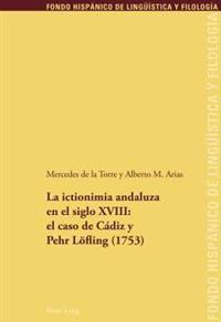 La Ictionimia Andaluza En El Siglo XVIII: El Caso de Cadiz y Pehr Loefling (1753)