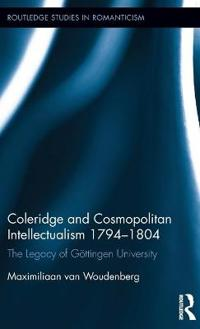 Coleridge and Cosmopolitan Intellectualism 1794-1804: The Legacy of Göttingen University
