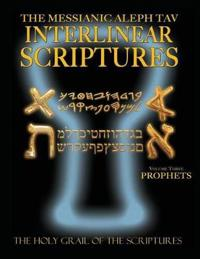 Messianic Aleph Tav Interlinear Scriptures Volume Three the Prophets, Paleo and Modern Hebrew-Phonetic Translation-English, Bold Black Edition Study Bible