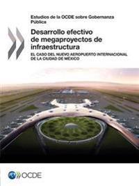 Estudios de La Ocde Sobre Gobernanza Publica Desarrollo Efectivo de Megaproyectos de Infraestructura