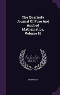The Quarterly Journal of Pure and Applied Mathematics, Volume 16
