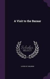 A Visit to the Bazaar