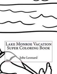Lake Monroe Vacation Super Coloring Book
