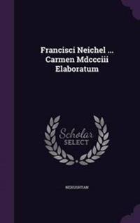 Francisci Neichel ... Carmen MDCCCIII Elaboratum