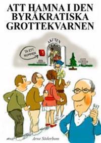 Att hamna i den byråkratiska grottekvarnen - Arne Söderbom | Laserbodysculptingpittsburgh.com