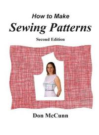 How to Make Sewing Patterns, Second Edition