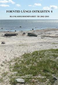 Forntid längs ostkusten : Blankaholmsseminariet år 2012-2014 -  pdf epub