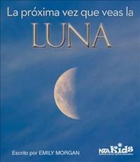 La Proxima Vez Que Veas La Luna