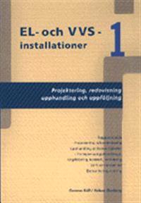 EL- och VVS-installationer 1. Projektering, redovisning, upphandling och uppföljning