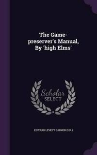 The Game-Preserver's Manual, by 'High Elms'