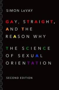 Gay, straight, and the reason why - the science of sexual orientation
