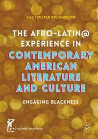 The Afro-Latin@ Experience in Contemporary American Literature and Culture: Engaging Blackness