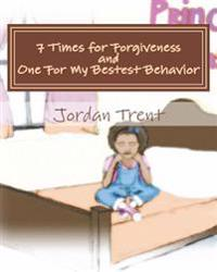 7 Times for Forgiveness and 1 for My Bestest Behavior