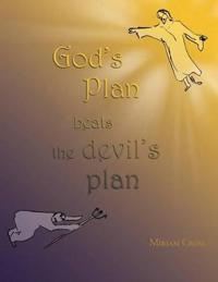 God's Plan Beats the Devil's Plan