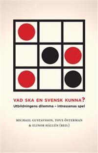 Vad ska en svensk kunna? Utbildningens dilemma - intressenas spel