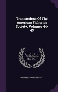 Transactions of the American Fisheries Society, Volumes 44-45