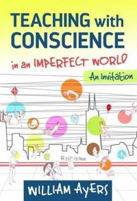 Teaching With Conscience in an Imperfect World