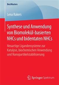 Synthese Und Anwendung Von Biomolekül-basierten Nhcs Und Bidentaten Nhcs