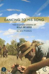 Dancing to his song - the singular cinema of rolf de heer