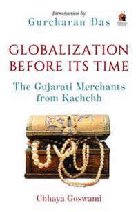 Globalization before its time - gujarati traders in the indian ocean