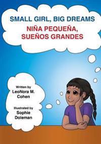 Small Girl, Big Dreams: Nina Pequena, Suenos Grandes