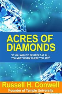 Acres of Diamonds: How to Get Rich - Make Money - Wealthy - Be Successful - Secrets - Opportunity