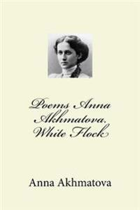 Poems Anna Akhmatova. White Flock