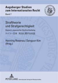 Straftheorie Und Strafgerechtigkeit: Deutsch-Japanischer Strafrechtsdialog