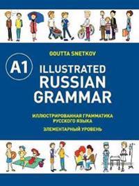 Illustrated Russian Grammar - Goutta Snetkov - böcker (9781526200341)     Bokhandel