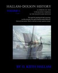 Hallam-Dolson History: A Fusion of the Voracious Vikings & the Dauntless Dutch