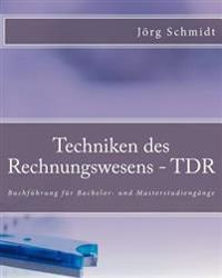Techniken Des Rechnungswesens - Tdr: Buchfuhrung Fur Bachelor- Und Masterstudiengange
