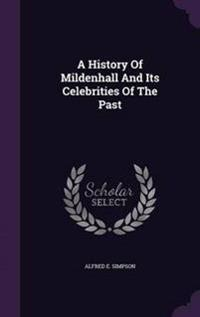 A History of Mildenhall and Its Celebrities of the Past