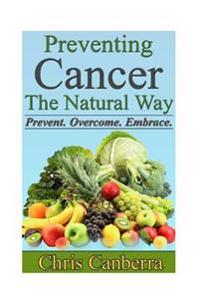 Preventing Cancer the Natural Way