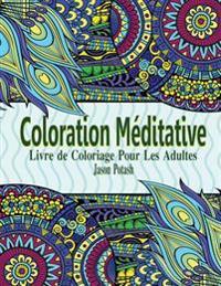Coloration Meditative - Livre de Coloriage Pour Les Adultes