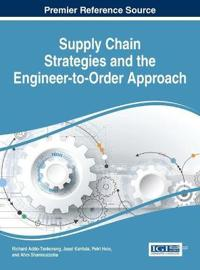 Supply Chain Strategies and the Engineer-to-Order Approach