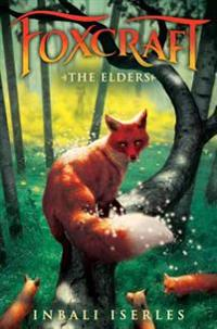 The Elders (Foxcraft, Book 2)