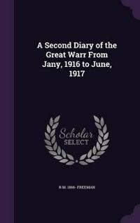 A Second Diary of the Great Warr from Jany, 1916 to June, 1917