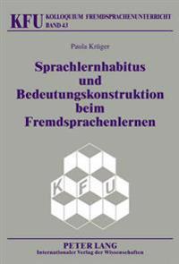 Sprachlernhabitus Und Bedeutungskonstruktion Beim Fremdsprachenlernen