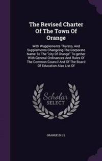 The Revised Charter of the Town of Orange