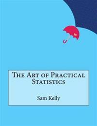 The Art of Practical Statistics