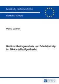 Bestimmtheitsgrundsatz Und Schuldprinzip Im Eu-Kartellbußgeldrecht