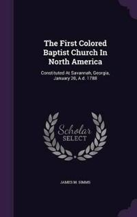 The First Colored Baptist Church in North America
