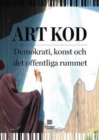 Art Kod : demokrati, konst och det offentliga rummet